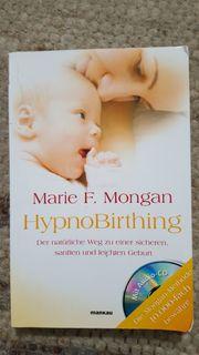 HypnoBirthing von Marie F Mongan -