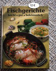Fischgerichte. Leicht - Gut -