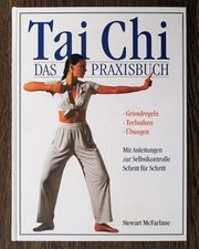 Tai Chi - Das Praxisbuch