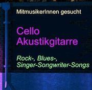 Mitmusiker in Cello sowie Akustikgitarre gesucht